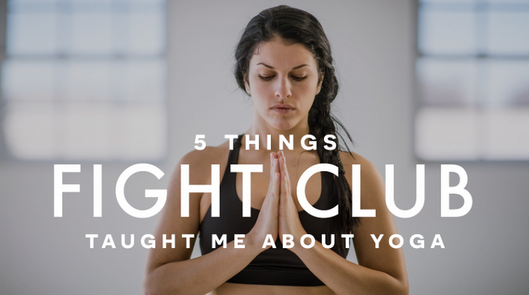 5 Things Fight Club — Yes, Fight Club — Taught Me About Yoga